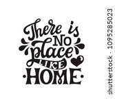 there is no place like home.... | Shutterstock .eps vector #1095285023