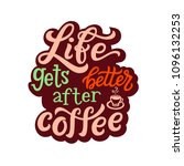 life gets better after coffee.... | Shutterstock .eps vector #1096132253