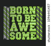 t shirt born to be awesome ... | Shutterstock .eps vector #1096441457