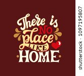 there is no place like home.... | Shutterstock .eps vector #1097195807