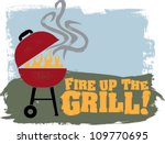 Fire Up The Backyard BBQ Grill - stock vector