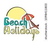 beach holidays lettering card... | Shutterstock .eps vector #1098411803