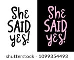 she said yes hand written... | Shutterstock .eps vector #1099354493