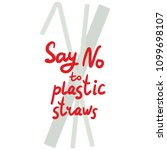 say no to plastic straws. red... | Shutterstock .eps vector #1099698107
