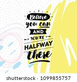 believe you can and you are... | Shutterstock .eps vector #1099855757