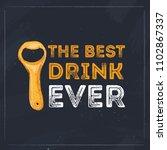 the best drink ever. beer... | Shutterstock .eps vector #1102867337