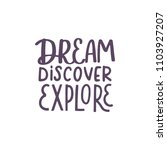 dream  discover  explore.... | Shutterstock .eps vector #1103927207