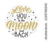 hand lettering i love you to... | Shutterstock .eps vector #1105700243