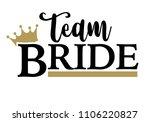 team bride with golden crown.... | Shutterstock .eps vector #1106220827