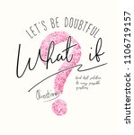 what if typography slogan with glitter for fashion t shirt | Shutterstock vector #1106719157