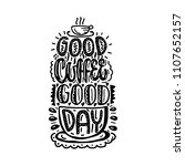 good coffee good day. hand... | Shutterstock .eps vector #1107652157