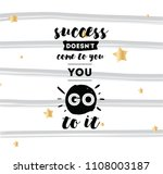 success doesn't come to you ... | Shutterstock .eps vector #1108003187