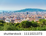 view of barcelona from park... | Shutterstock . vector #1111021373