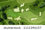 drone view of a golf course | Shutterstock . vector #1111396157