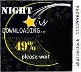 night is downloading please... | Shutterstock .eps vector #1112996243
