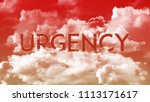 word urgency in the clouds  red ... | Shutterstock . vector #1113171617