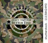 don't wait for better time on... | Shutterstock .eps vector #1115842493