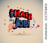 """megaphone with """"i hate my job... 