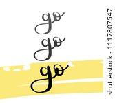 go go go lettering. vector... | Shutterstock .eps vector #1117807547