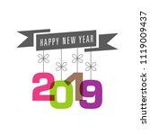 happy new year 2019 text design ... | Shutterstock .eps vector #1119009437