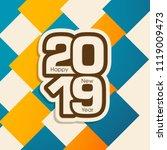 happy new year 2019 text design ... | Shutterstock .eps vector #1119009473