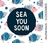 sea you soon. summer quote.... | Shutterstock .eps vector #1126326803
