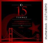 15 temmuz demokrasi ve milli... | Shutterstock .eps vector #1127138093