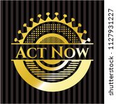 act now gold shiny emblem | Shutterstock .eps vector #1127931227