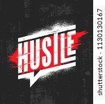 hustle. inspiring motivation... | Shutterstock .eps vector #1130130167