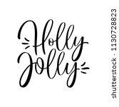 holly jolly. christmas greeting ...   Shutterstock .eps vector #1130728823