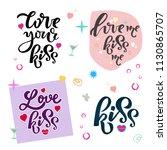 kiss  love your kiss  love me... | Shutterstock .eps vector #1130865707