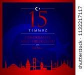 15 temmuz demokrasi ve milli... | Shutterstock .eps vector #1132217117