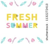 fresh summer card. hand drawn...   Shutterstock . vector #1132272413