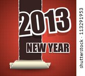 Torn vector wallpaper background with 2013 new year paper word. - stock vector