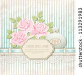 vintage background with roses...   Shutterstock .eps vector #113291983