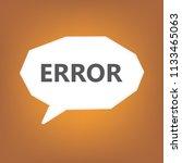error written on speech bubble  ... | Shutterstock .eps vector #1133465063
