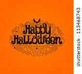 happy halloween typography... | Shutterstock .eps vector #113468743