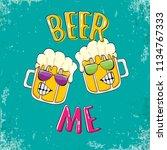 beer me vector concept...   Shutterstock .eps vector #1134767333