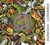 cartoon vector doodles soccer... | Shutterstock .eps vector #1135036823