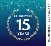 15 years anniversary circle... | Shutterstock .eps vector #1137167957