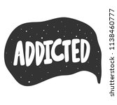 addicted. sticker for social... | Shutterstock .eps vector #1138460777
