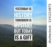 Small photo of Inspirational motivation quote on the mountain sky background. Yesterday is history tomorrow is mystery but today is a gift