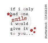Poetry lyric - If I only had one smile I would give it to you - stock photo