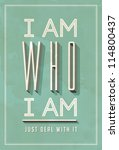 Vintage Poster Art - I am Who I am - Vector EPS10. Grunge effects can be easily removed for a brand new, clean sign. - stock vector