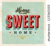 Vintage Home Sweet Home Sign - Vector EPS10. Grunge effects can be easily removed for a brand new, clean sign. - stock vector