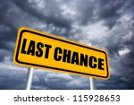 last chance road sign | Shutterstock . vector #115928653
