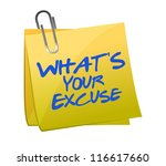 What's your excuse illustration design over white - stock photo
