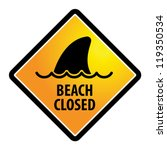 Shark sighting sign, Beach Closed, vector illustration - stock vector