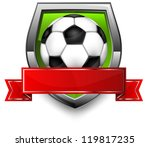 Shield  with ribbon and football (soccer) ball on white background, vector illustration - stock vector
