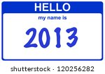 hello my name is 2013 blue sticker - stock photo
